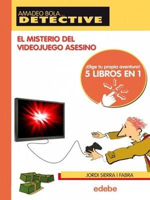 cover image of El misterio del videojuego asesino
