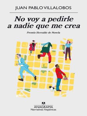 cover image of No voy a pedirle a nadie que me crea