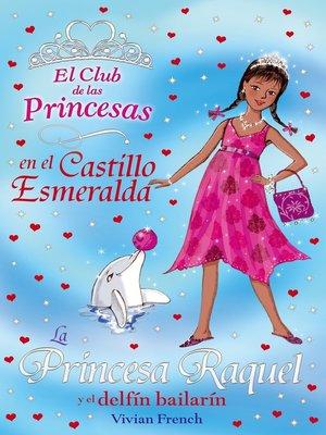 cover image of La Princesa Raquel y el delfín bailarín
