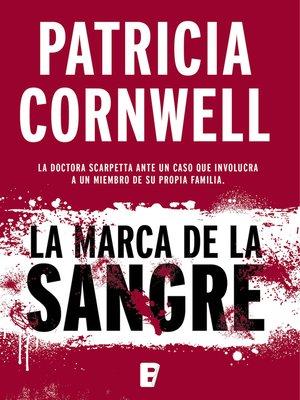 cover image of La marca de la sangre (Doctora Kay Scarpetta 22)