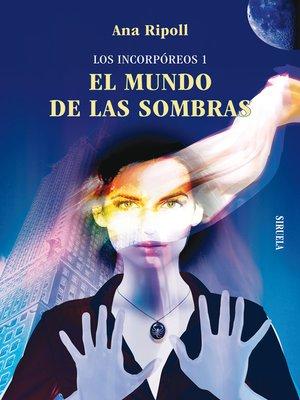 cover image of Los Incorpóreos 1. EL MUNDO DE LAS SOMBRAS