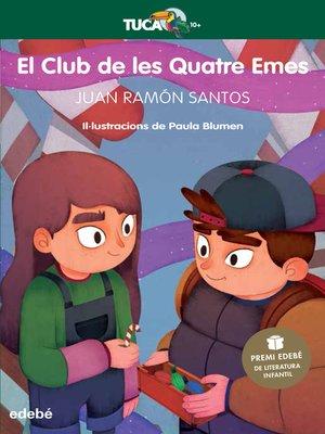 cover image of El Club de les Quatre Emes (Premi Edebé Infantil)