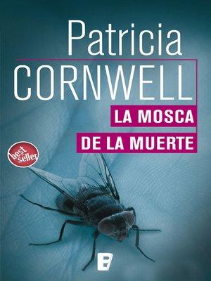 cover image of La mosca de la muerte (Doctora Kay Scarpetta 12)