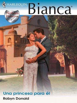 cover image of Una princesa para él