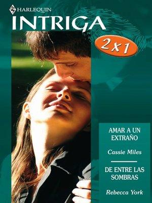 cover image of Amar a un extraño/De entre las sombras