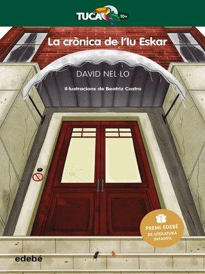 cover image of La crònica de lIu Eskar