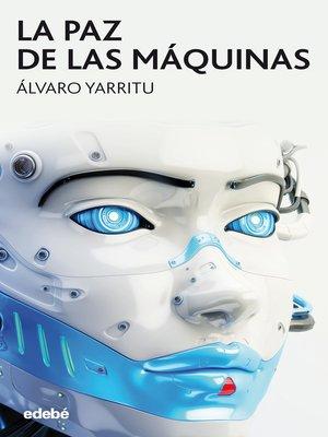 cover image of La paz de las máquinas