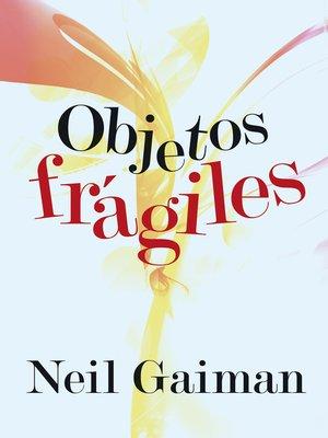 cover image of Objetos frágiles
