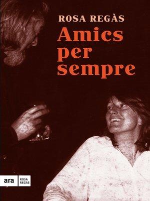 cover image of Amics per sempre