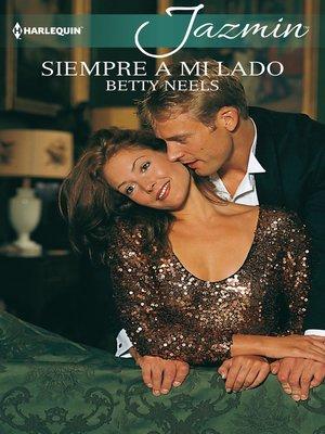 cover image of Siempre a mi lado