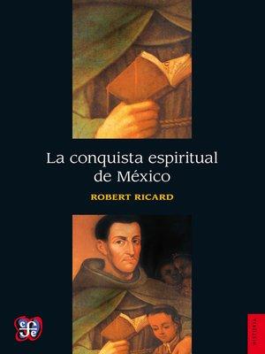 cover image of La conquista espiritual de México