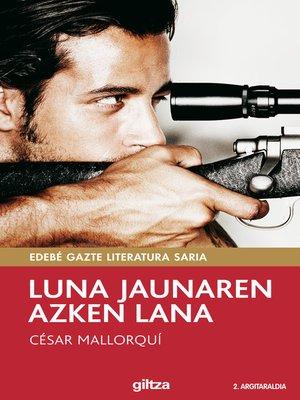 cover image of Luna jaunaren azken lana