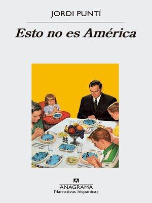 cover image of Esto no es América