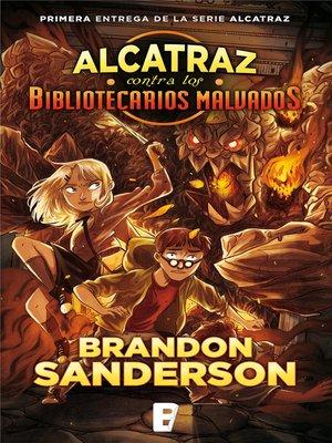 cover image of Alcatraz contra los Bibliotecarios malvados (Alcatraz contra los Bibliotecarios Malvados 1)