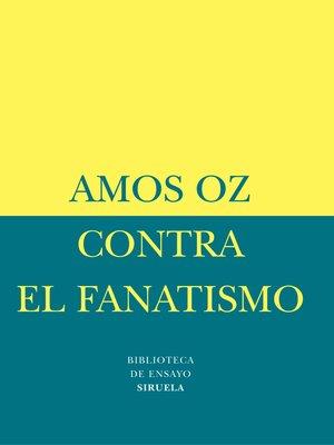 cover image of Contra el fanatismo