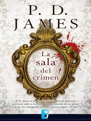 cover image of La sala del crimen (Adam Dalgliesh 12)