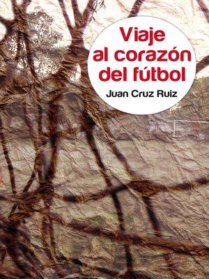 cover image of Viaje al corazón del fútbol