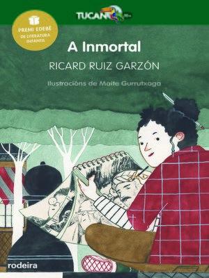 cover image of A Inmortal (Premio Edebé Infantil 2017)