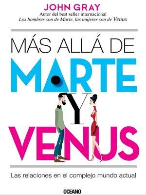 cover image of Más allá de Marte y Venus. Las relaciones en el complejo mundo actual