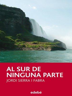 cover image of AL SUR DE NINGUNA PARTE