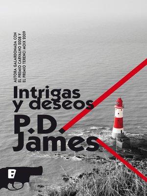cover image of Intrigas y deseos (Adam Dalgliesh 8)
