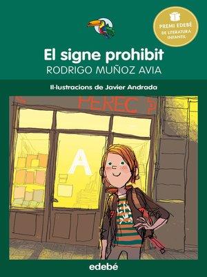 cover image of El signe prohibit--Premi Edebé infantil 2015