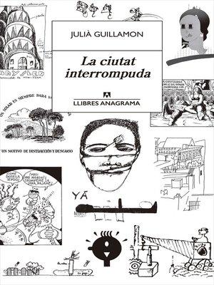 cover image of La ciutat interrompuda