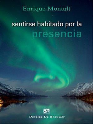 cover image of Sentirse habitado por la presencia
