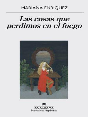 cover image of Las cosas que perdimos en el fuego
