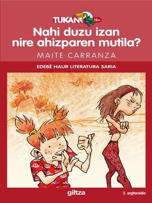 cover image of NAHI DUZU IZAN NIRE AHIZPAREN MUTILA?