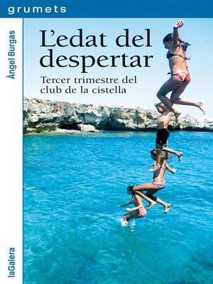 cover image of L'edat del despertar