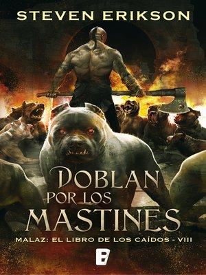 cover image of Doblan por los mastines (Malaz