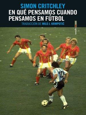 cover image of En qué pensamos cuando pensamos en fútbol