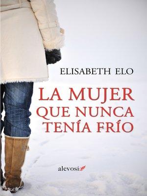 cover image of La mujer que nunca tenía frío