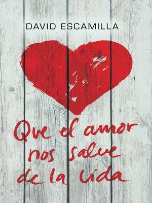 cover image of Que el amor nos salve de la vida
