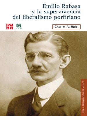 cover image of Emilio Rabasa y la supervivencia del liberalismo porfiriano