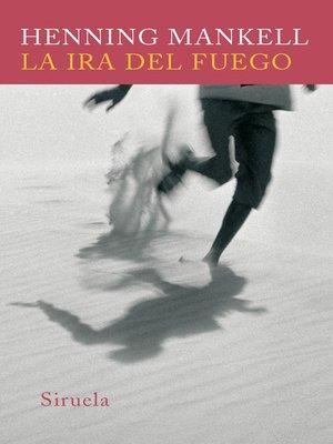 cover image of La ira del fuego