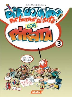cover image of Dibujando por humor al arte con Pirata