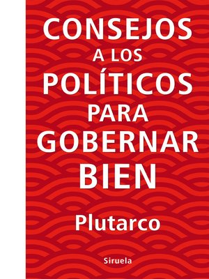 cover image of Consejos a los políticos para gobernar bien