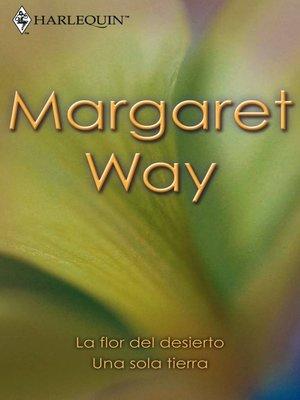 cover image of La flor del desierto/Una sola tierra