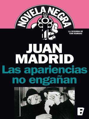 cover image of Las apariencias no engañan (Serie de Toni Romano 2)