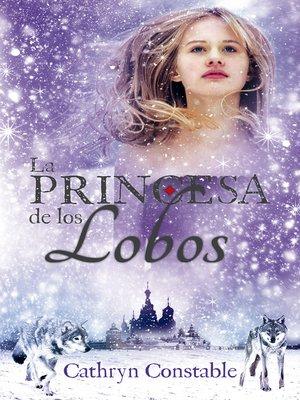 cover image of La princesa de los lobos