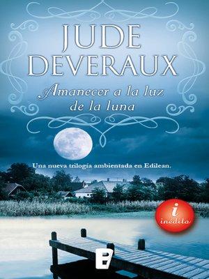 cover image of Amanecer a la luz de la luna (Trilogía Moonlight 1)