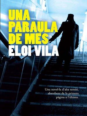 cover image of Una paraula de més