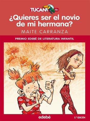 cover image of ¿Quieres ser el novio de mi hermana?