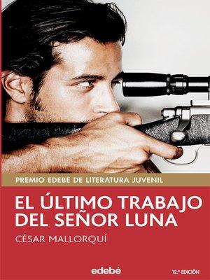 cover image of El último trabajo del señor Luna