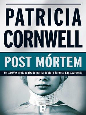 cover image of Post Mórtem (Doctora Kay Scarpetta 1)
