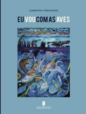 cover image of EU VOU COM AS AVES