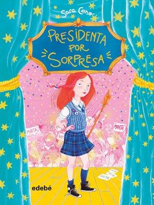 cover image of Presidenta por sorpresa