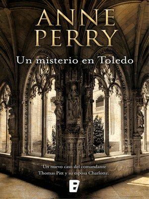cover image of Un misterio en Toledo (Inspector Thomas Pitt 30)